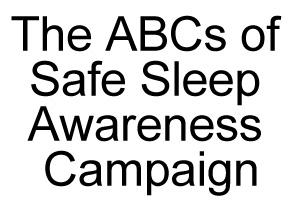 The ABCs of Safe Sleep Awareness Campaign